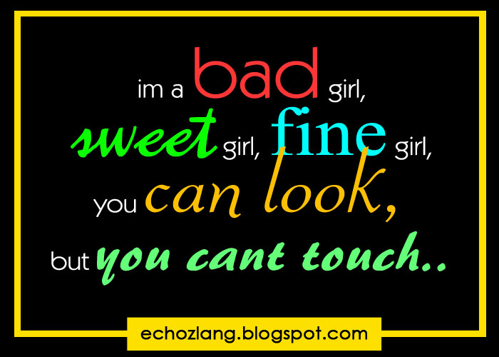 I Am A Bad Girl Quotes i m bad girl  sweet girl