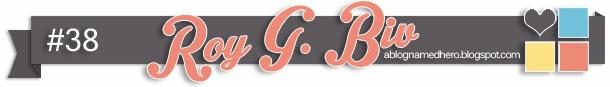 http://ablognamedhero.blogspot.com.au/2014/02/challenge-38-roy-g-biv.html