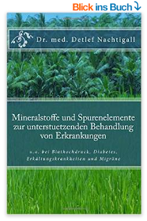 http://www.amazon.de/Mineralstoffe-Spurenelemente-unterstuetzenden-Behandlung-Erkrankungen/dp/1512235180/ref=sr_1_1?ie=UTF8&qid=1442605857&sr=8-1&keywords=Detlef+Nachtigall