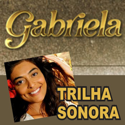 Baixar – Trilha Sonora Novela Gabriela – 2012 – Gratis