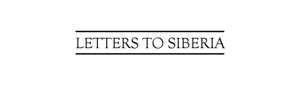 Letters to Siberia