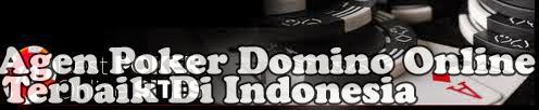 Agen Poker Domino Online Terbaik Di Indonesia