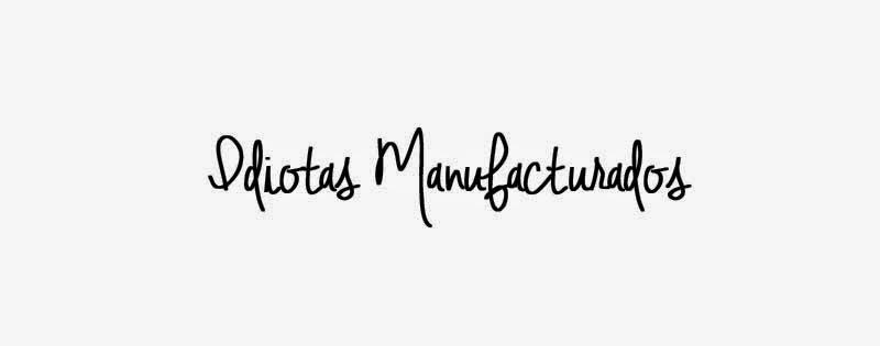Idiotas Manufacturados