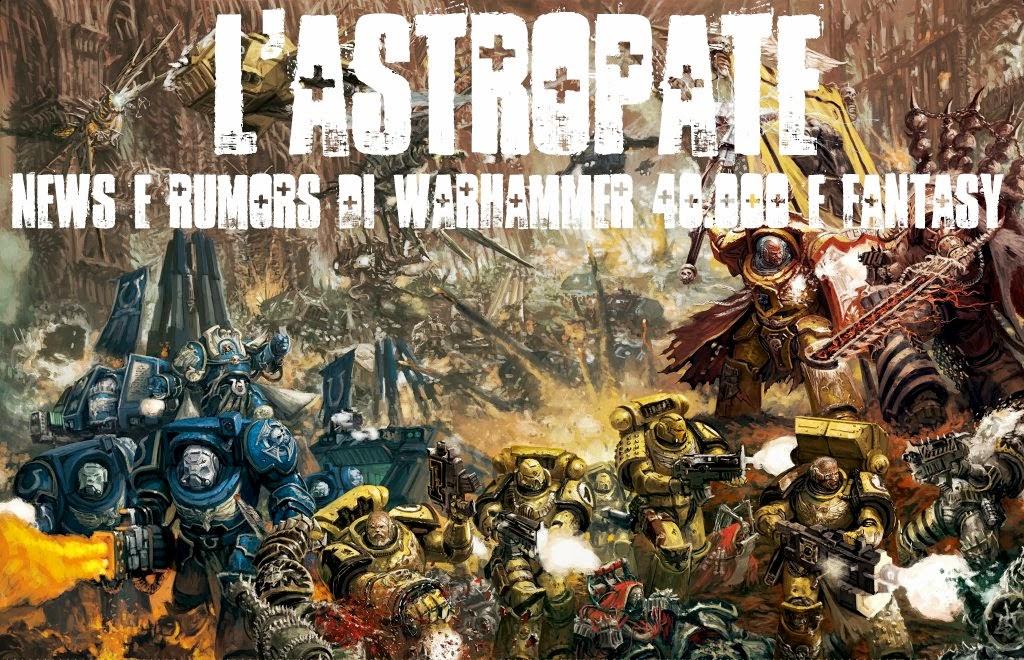 L'Astropate: News e Rumors di Warhammer 40.000