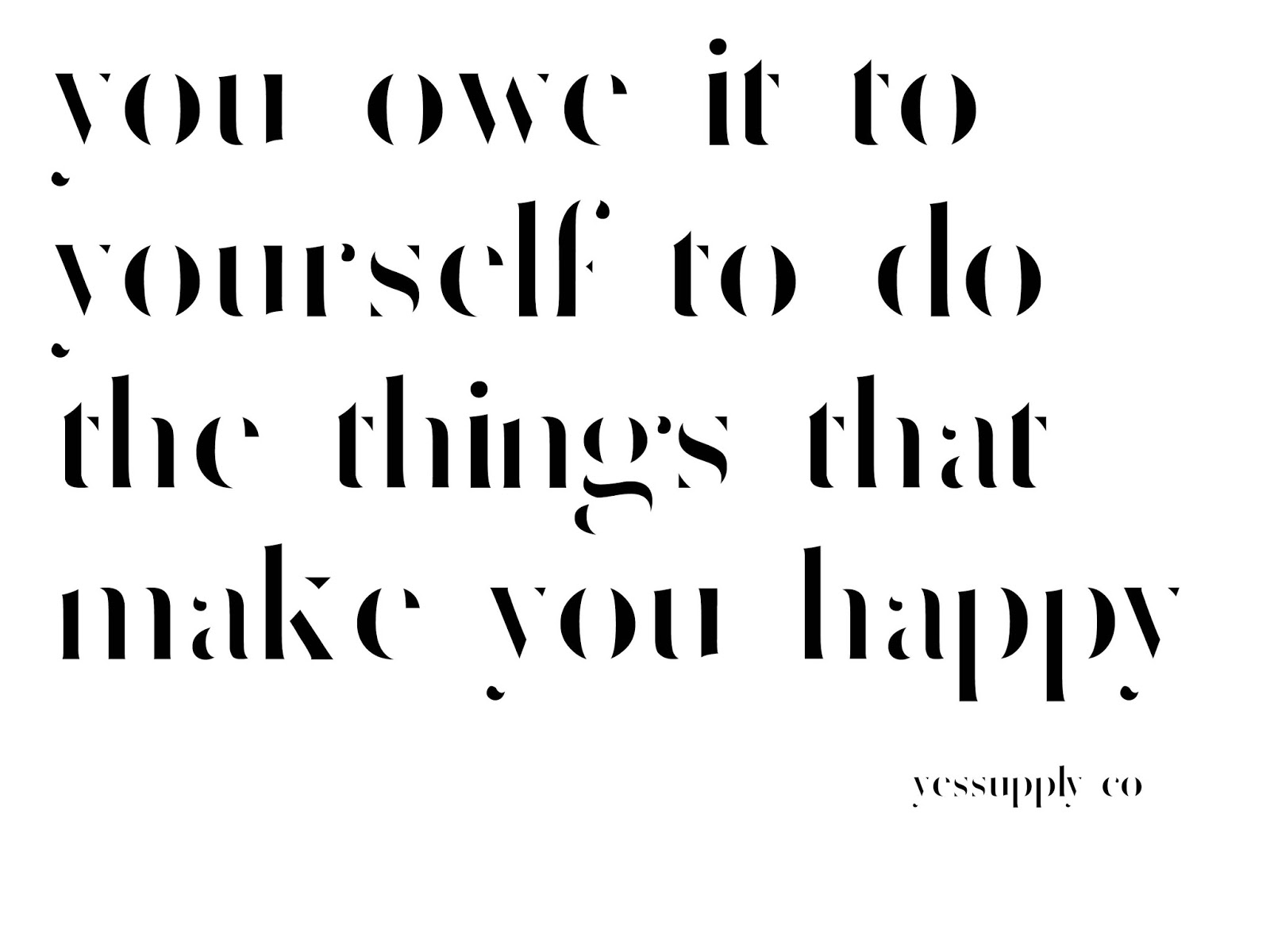 inspirational quote do the things that make you happy