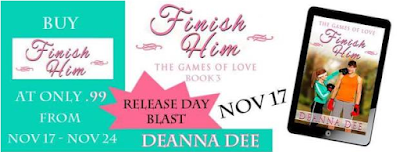 Release Day Blast: Finish Him by Deanna Dee ~ Author Interview