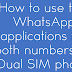 How to use two WhatsApp numbers on single device
