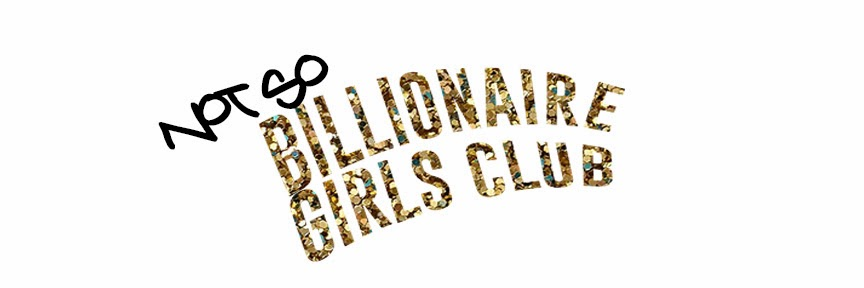 Not So Billionaire Girls Club