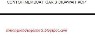 Membuat garis kop surat dengan bottom border, Ms. Word