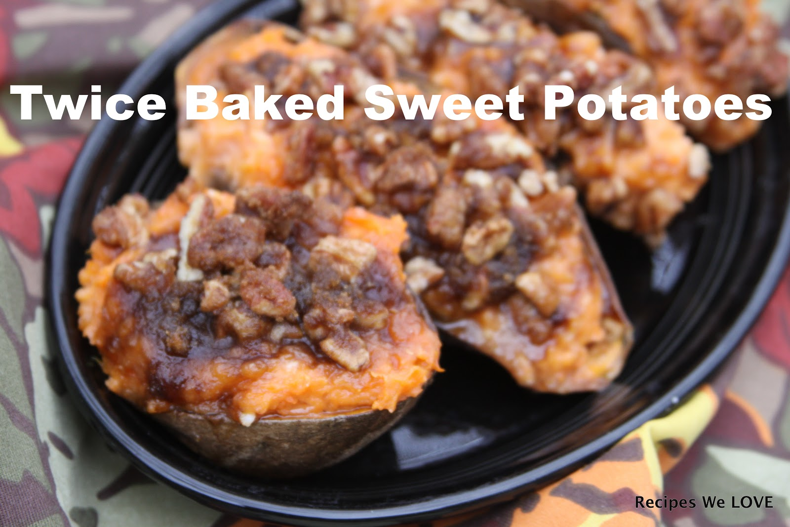 Recipes We Love: Twice Baked Sweet Potatoes