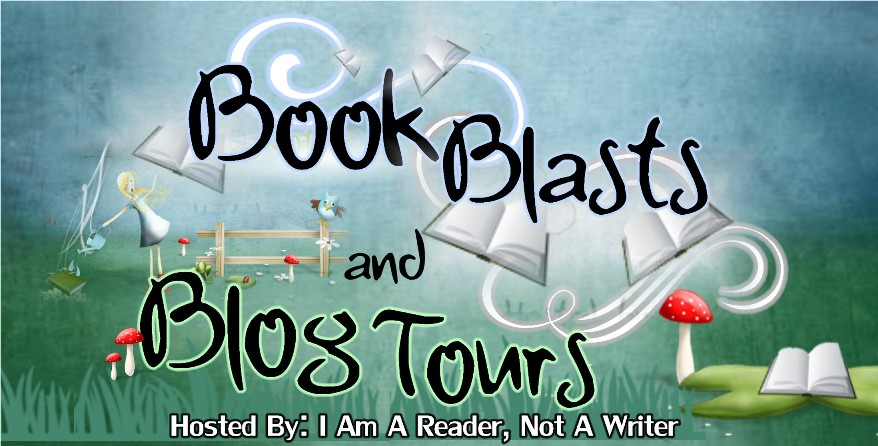 Book Blasts & Blog Tours Hosted by I Am A Reader, Not A Writer