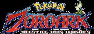 Pokémon - Zoroark: Mestre Das Ilusões!