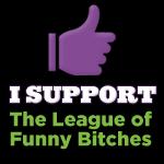 funny bitches, unite!