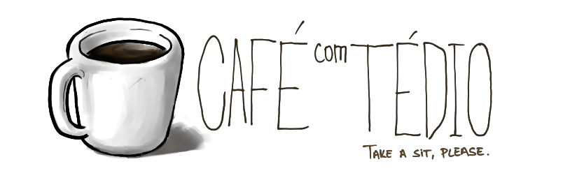 Café com Tédio