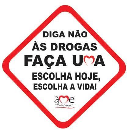 Diga não as drogas....