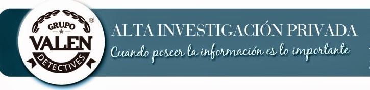 GRUPO VALEN DETECTIVES Y ABOGADOS. Alta Investigación Privada