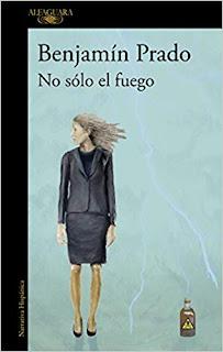 No solo el fuego- Benjamin Prado