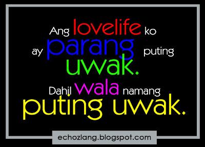 Ang lovelife ko parang puting uwak. Dahil wala namang puting uwak.