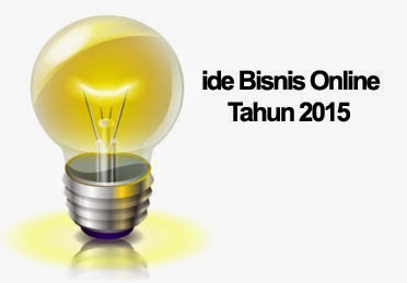 Ide Bisnis Online di tahun 2015