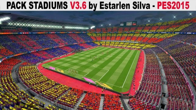 PES 2015 Pack Stadiums V3.6 by Estarlen Silva