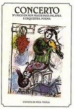 Concerto nº 1nico para Palavra e Orquestra - poema - O Poeta de Meia-Tigela