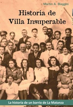 """Libro """"Historia de Villa Insuperable"""" a beneficio de las escuelas públicas del barrio"""