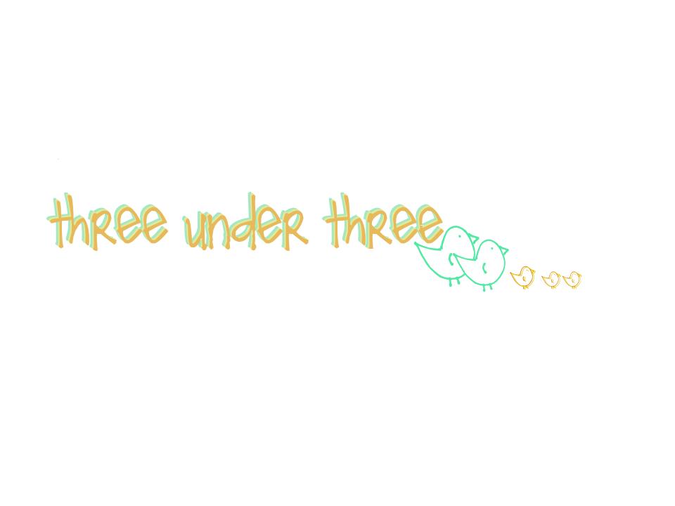 three under three