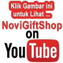 Klik Gambar ini untuk Melihat NoviGiftShop di YouTube