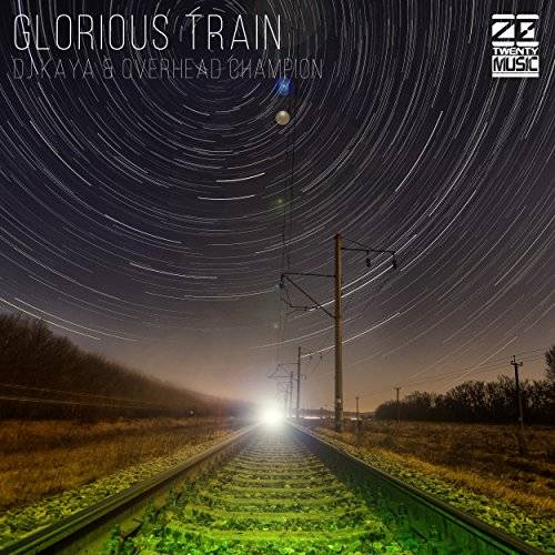 [Single] DJ KAYA & OVERHEAD CHAMPION – GLORIOUS TRAIN(Original Mix) (2015.12.09/MP3/RAR)
