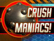 Crush Maniacs