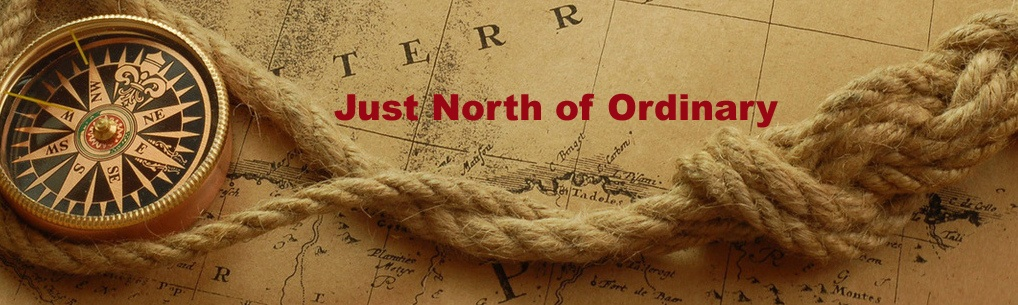 Just North of Ordinary