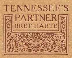 an analysis of tennessees partner a short story by bret harte Bret harte (1836-1902) is known today as one of the classic writers of western pulp fiction, a genre that flourished with the dime novel harte's earlier we will be reading selections from this collection: the luck of roaring camp, the outcasts of poker flat, and tennessee's partner questions to think.