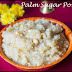 Panam Kalkandu Pongal recipe | Palm Sugar Pongal Recipe