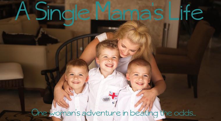 A Single Mama's Life