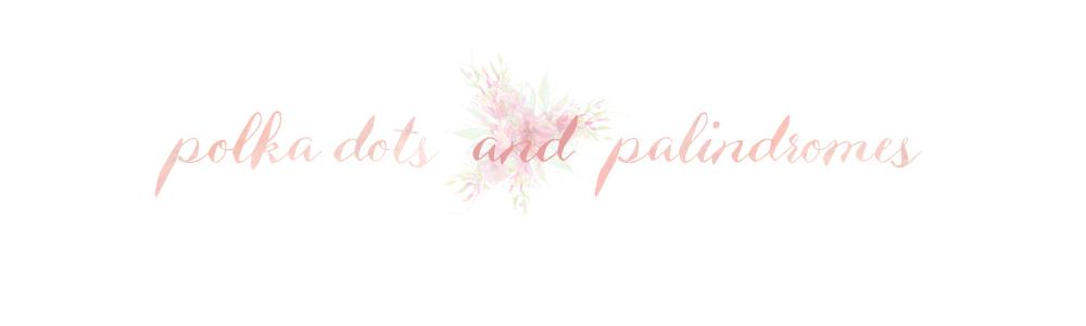 Polka Dots & Palindromes