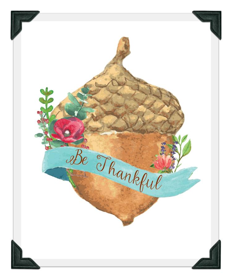 """Be Thankful"" Ribbon Across Acorn Autumn Printable"