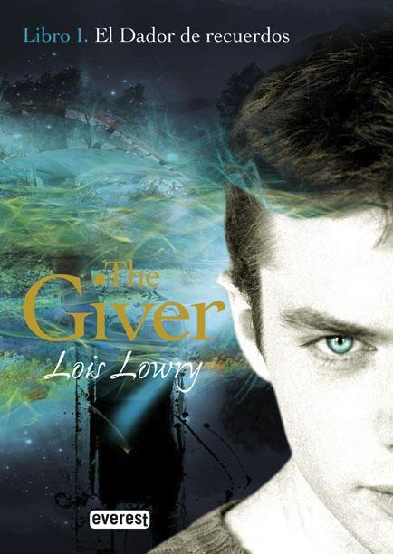 JUVENIL: El Dador de Recuerdos (The Giver #1) : Lois Lowry [Everest, Junio 2009] portada
