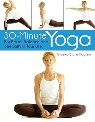 30 Minute YOGA 'For better balance and strength in your Life' by Viveka blom Nygren , Viveka blom nygren books , ebook, health books, FITNESS EBOOK, 30 Minute YOGA 'For better balance and strength in your Life'
