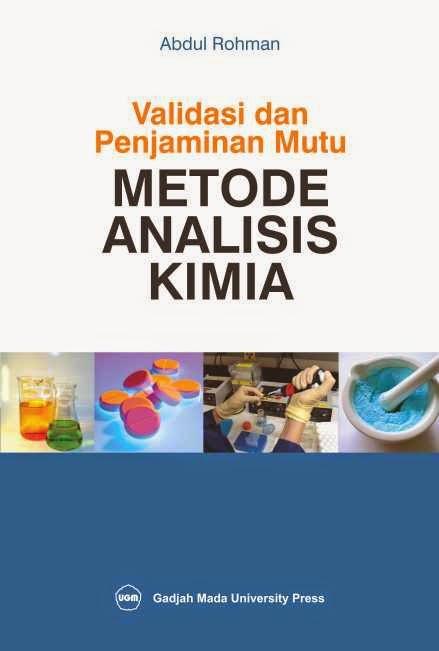 Validasi dan Penjaminan Mutu Metode Analisis Kimia