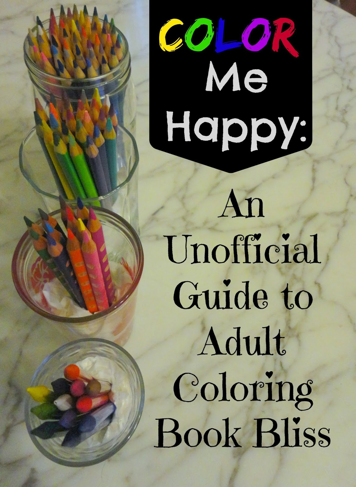 Coloring book with guide - Color Me Happy An Unofficial Guide To Adult Coloring Book Bliss