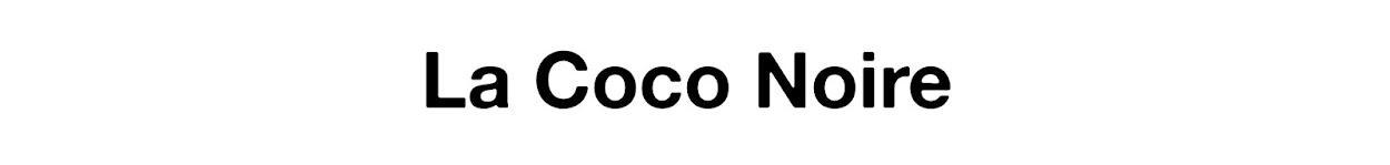 La Coco Noire