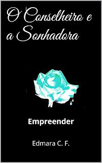 Conselheiro e a Sonhadora, Uma história de Romance, Mistério e auto ajuda!!!