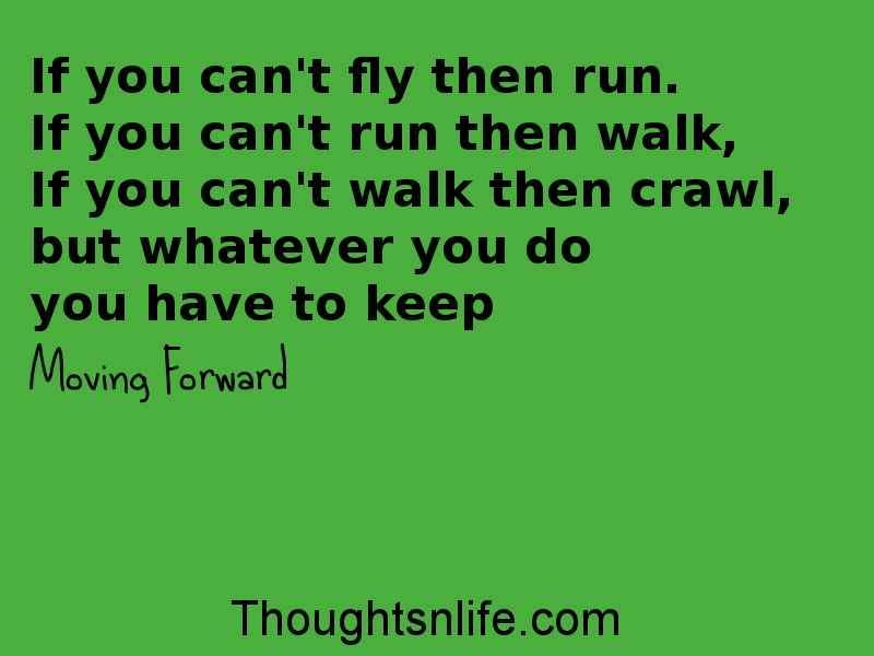 Thoughtnlife :If you can't fly then run.