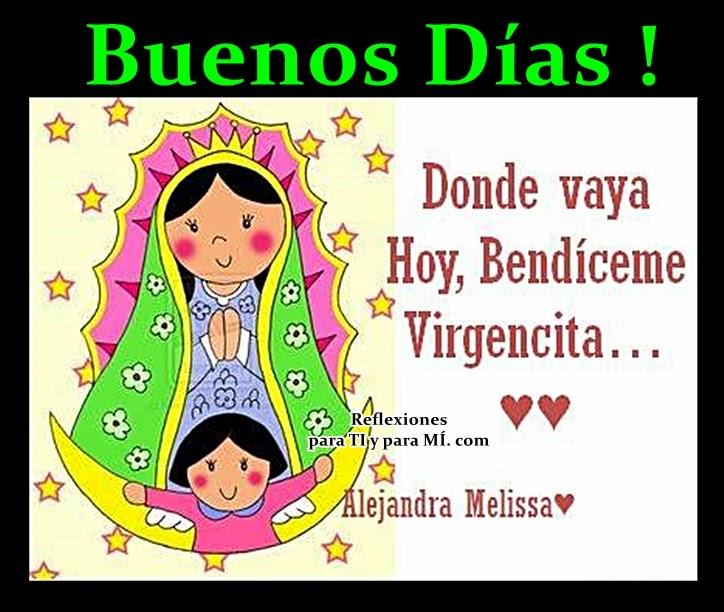 Donde vaya Hoy, Bendíceme Virgencita...  BUENOS DÍAS !