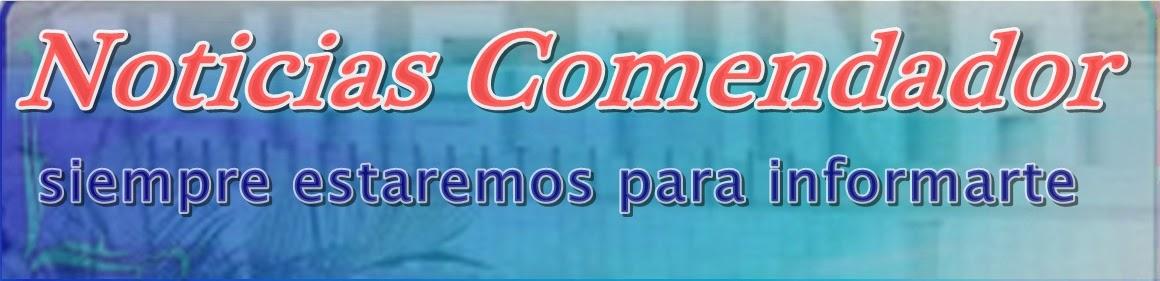 NOTICIAS COMENDADOR