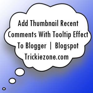 Add Thumbnail Recent Comments With Tooltip Effect To Blogger | Blogspot