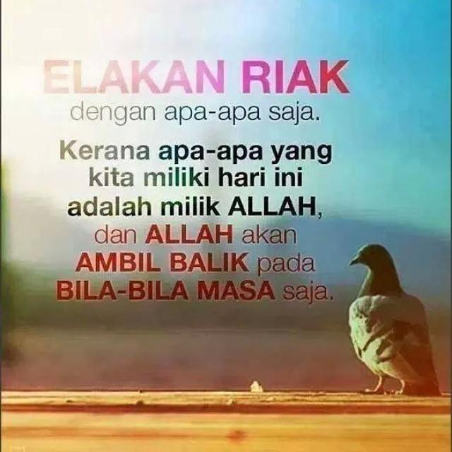 kata kata hikmah, elakkan riak, bersyukur apa yang ada, rawat hati,rawat iman