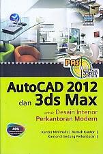 toko buku rahma: buku AUTOCAD 2012 DAN 3DS MAX UNTUK DESAIN INTERIOR PERKANTORAN MODERN, pengarang wahana komputer, penerbit andi