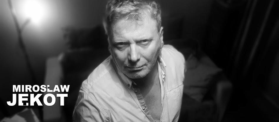 MIROSŁAW JĘKOT  Oficjalna strona aktora   *  Official website of actor