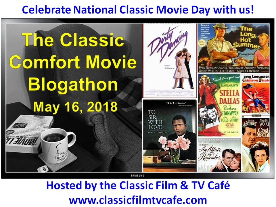 THE CLASSIC COMFORT MOVIE BLOGATHON - May 16th, 2018.